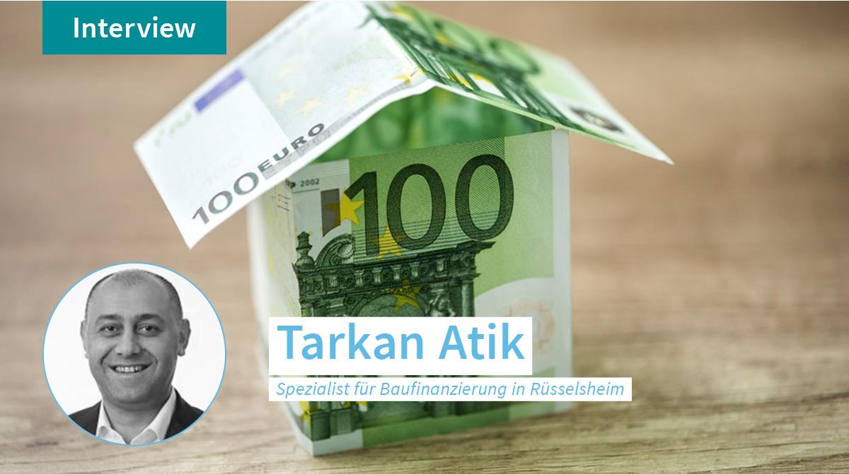 Immobilienkredit ohne Eigenkapital: Unser Spezialist Tarkan gibt Tipps